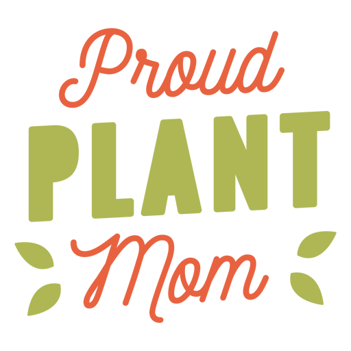 Proud plant mom quote lettering