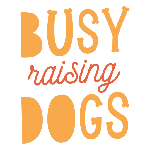 Busy raising dogs quote flat