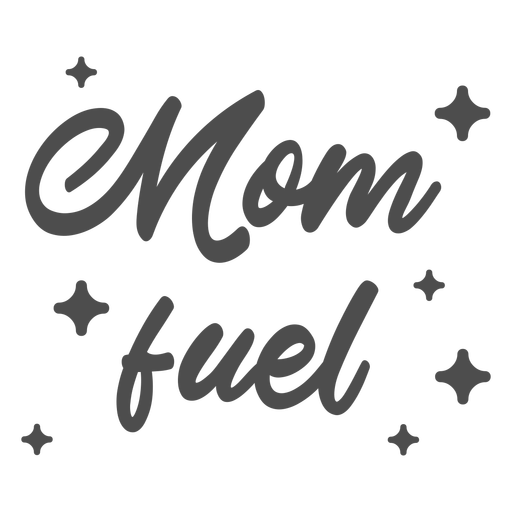 Mom fuel quote stroke