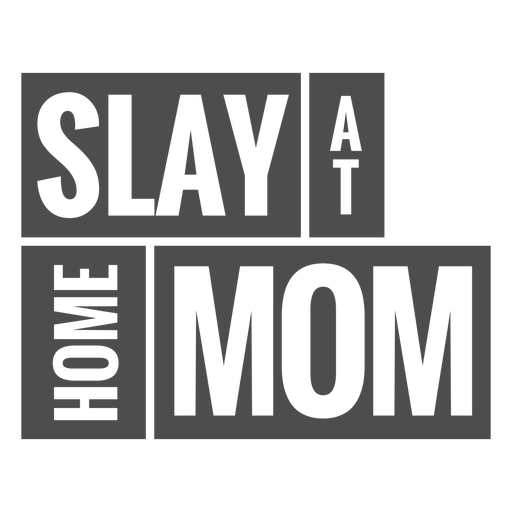 Slay at home mom quote cut out