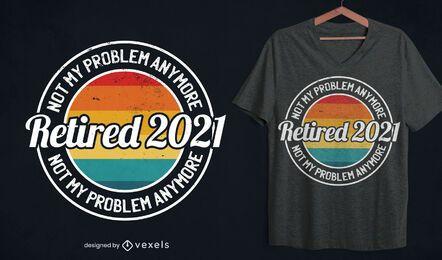 Design de camisetas aposentadas de 2021