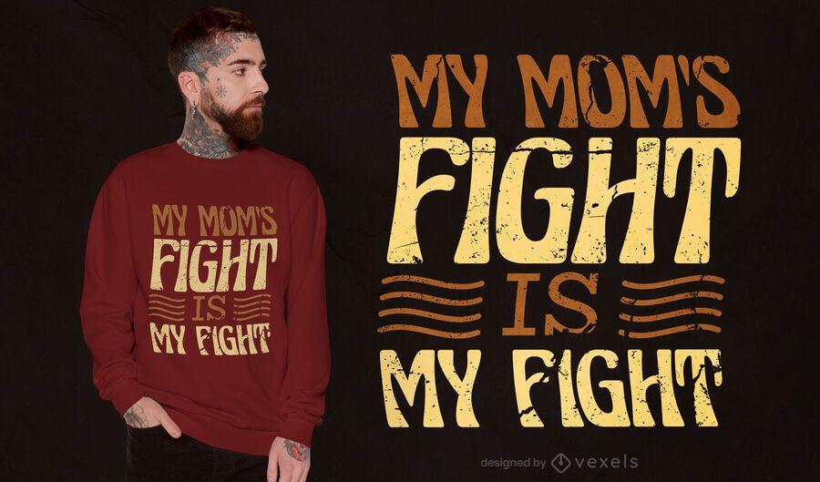 Design de camiseta com citações para a luta da mãe
