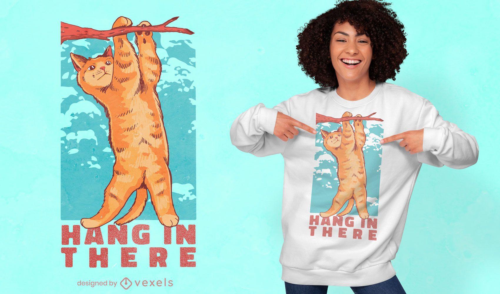 Design de camiseta inspiradora de gato pendurado