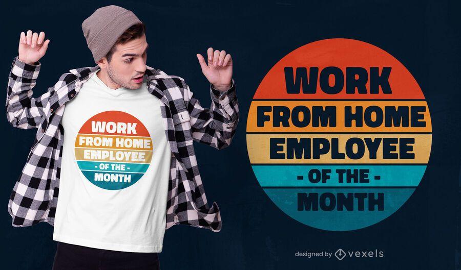 Diseño de camiseta de cita de trabajo desde casa