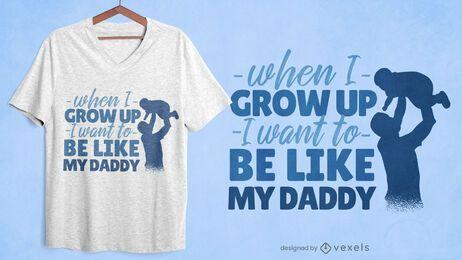 Como mi papá cita el diseño de la camiseta.