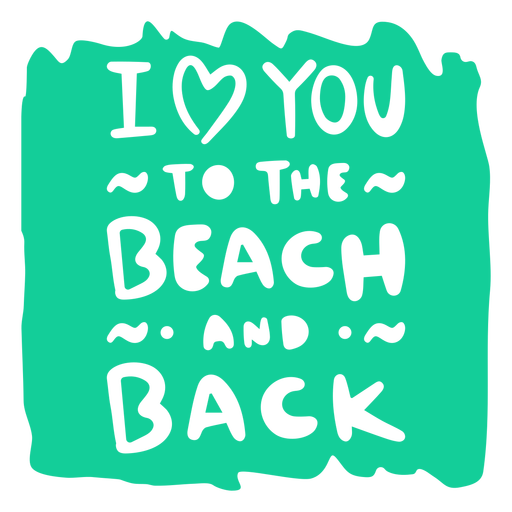 I love you to the beach and back quote cut out