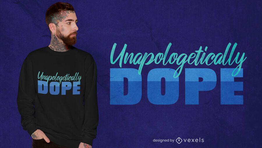 Diseño de camiseta con cita sin disculpas