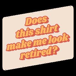 Retired shirt semi flat design