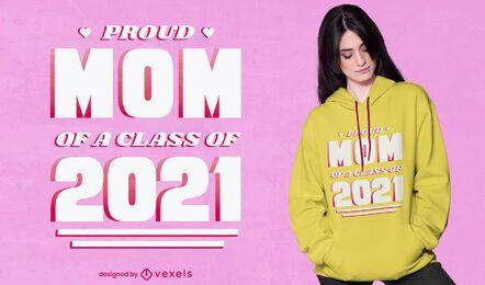 Design de camiseta com citação de 2021 para mamãe orgulhosa