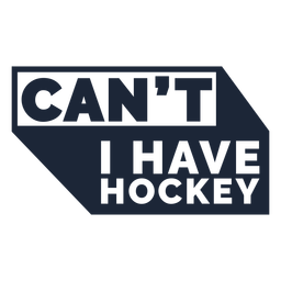 Can't I have hockey quote cut out