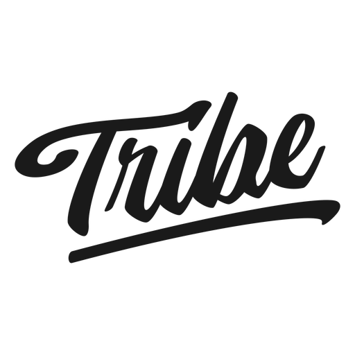 Tribe cursive quote lettering