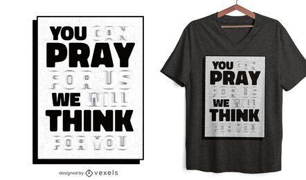 Você reza para que possamos citar design de t-shirt