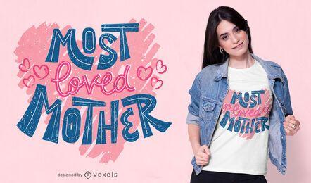 La mayoría del diseño de camiseta con letras de la madre amante