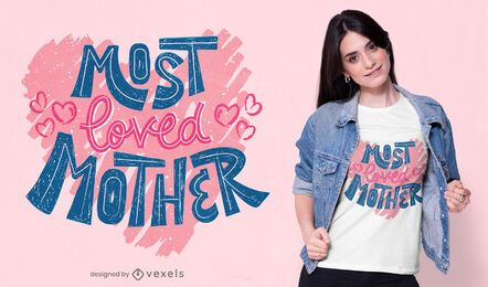 Most lover mother lettering t-shirt design