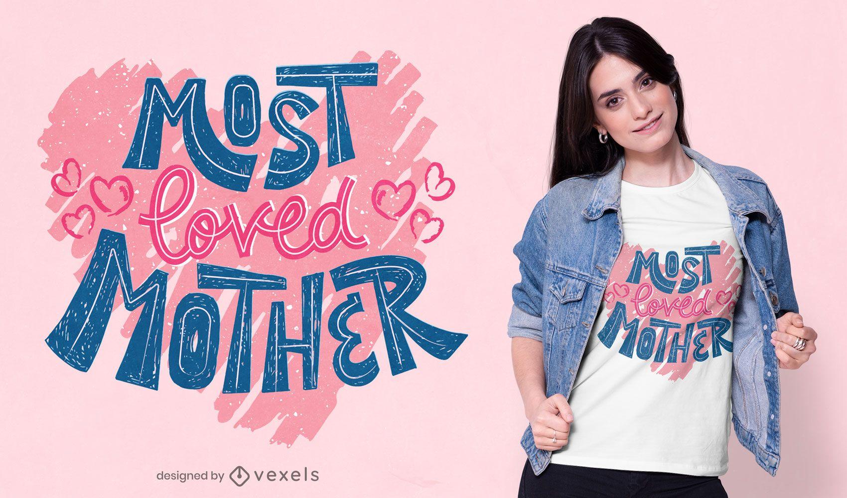 Most loved mother lettering t-shirt design
