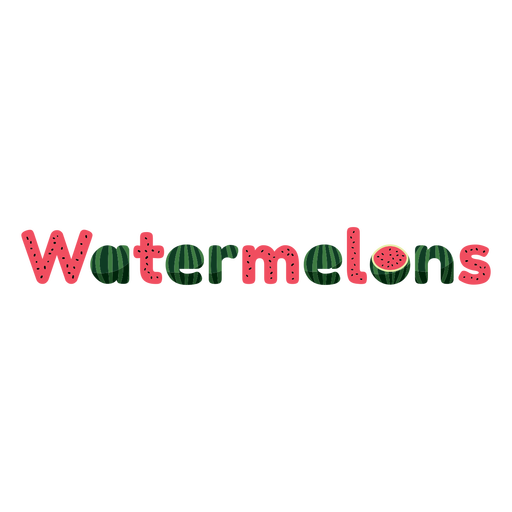 Watermelons lettering