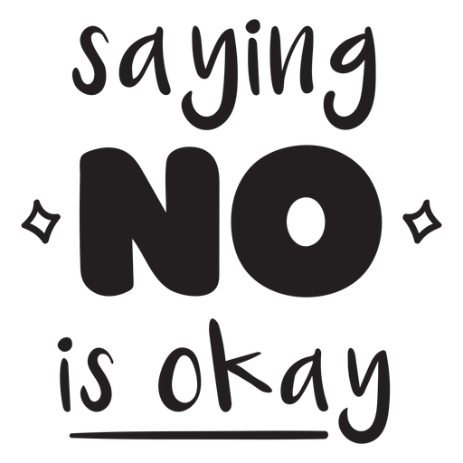 Saying no is okay quote filled stroke