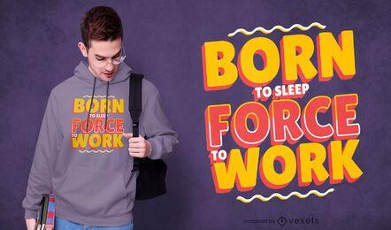 Diseño de camiseta con letras de sueño y trabajo.