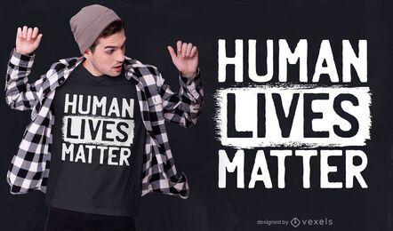 Diseño de camiseta de la importancia de las vidas humanas.