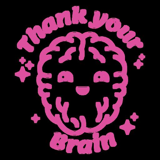 Thank your brain badge