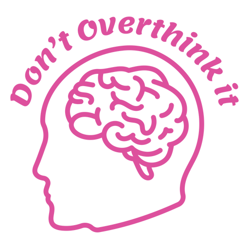 Dont overthink it badge