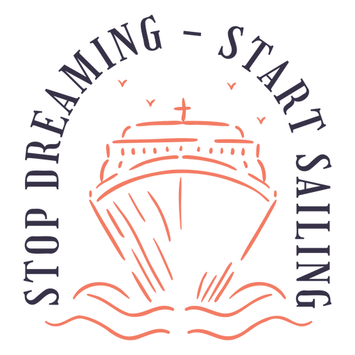 Stop dreaming start sailing quote stroke