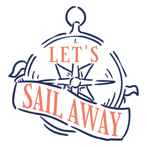 Let's sail away quote stroke