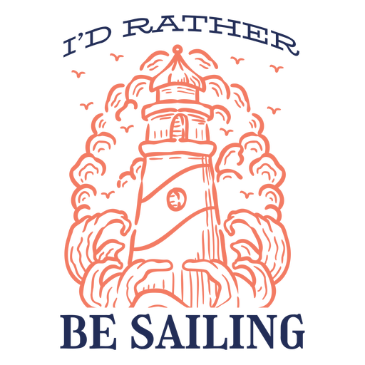 I'd rather be sailing quote stroke