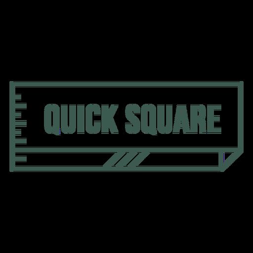 Quick square label stroke
