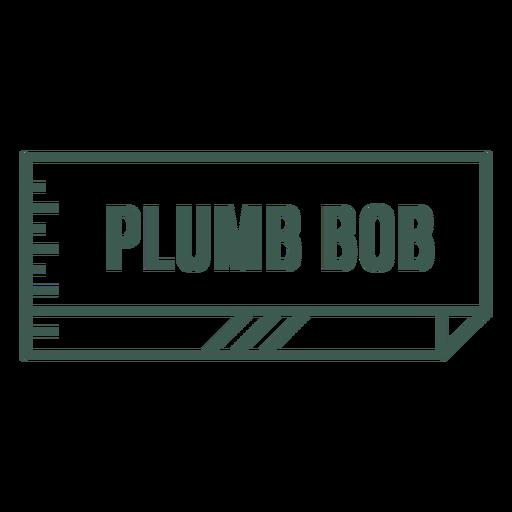 Plumb bob label stroke