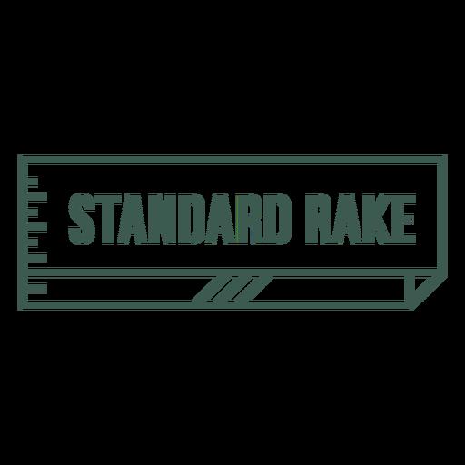 Standard rake label stroke