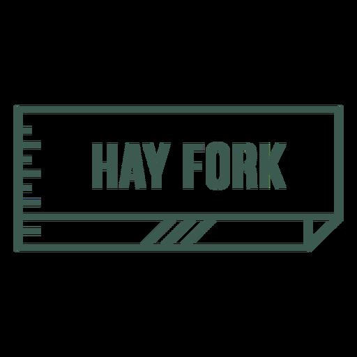 Hay fork label stroke