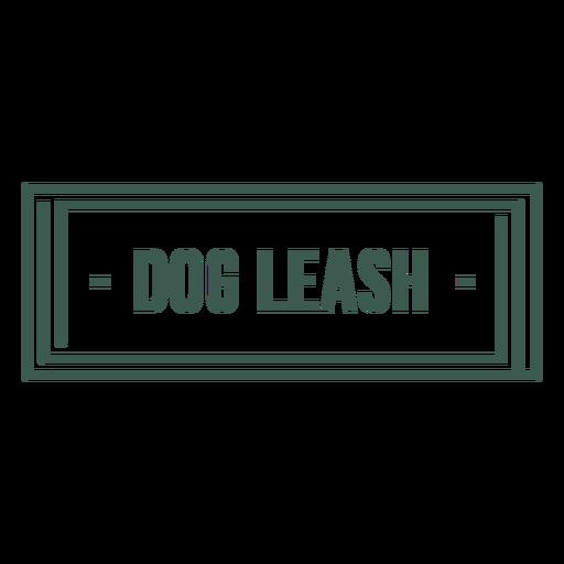 Dog leash label stroke