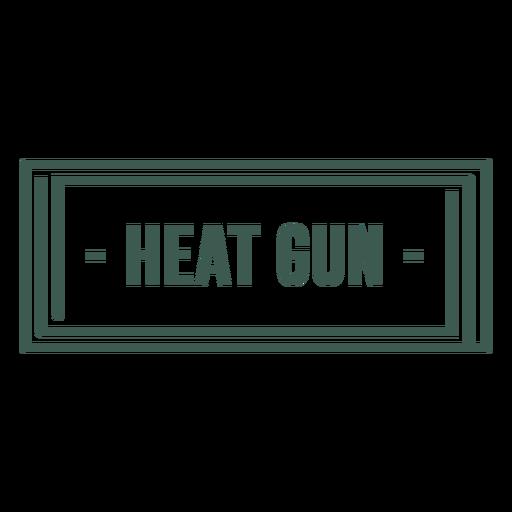 Heat gun label stroke