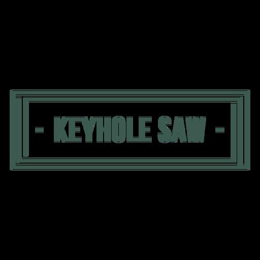 Keyhole saw label stroke