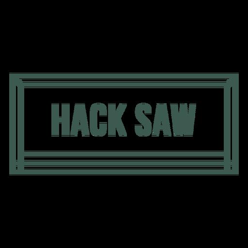 Hack saw tool label stroke