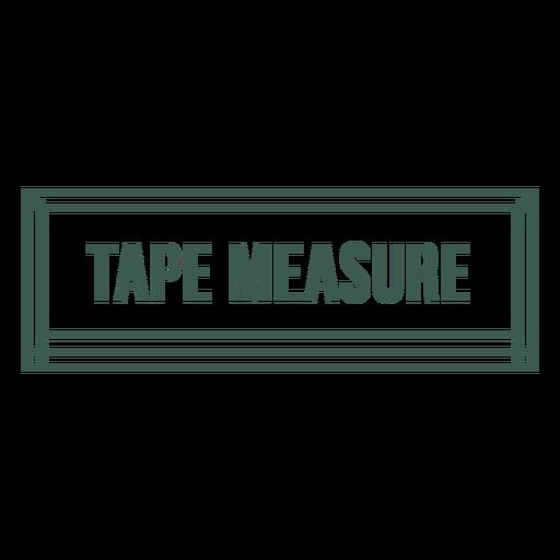 Tape measure tool label stroke