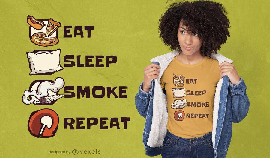 Coma sono, fumaça, repita o design da camiseta