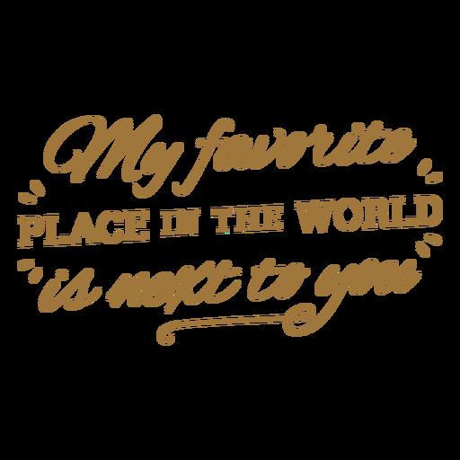Mi lugar favorito en el mundo amor cita trazo.