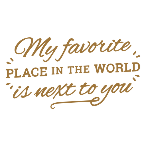 My favorite place in the world love quote stroke