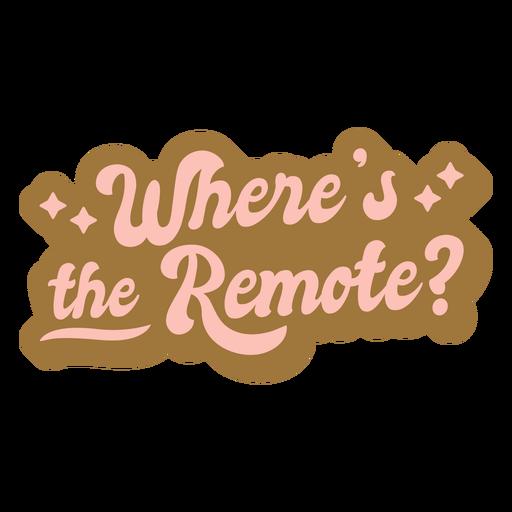 Where's the remote quote lettering