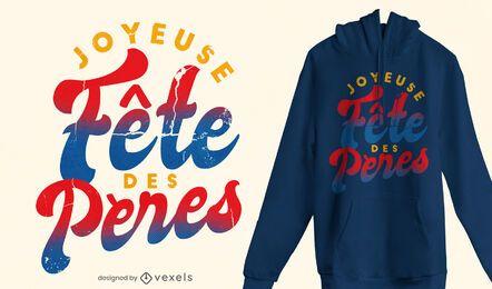 Design de t-shirt com as citações do dia dos pais na França
