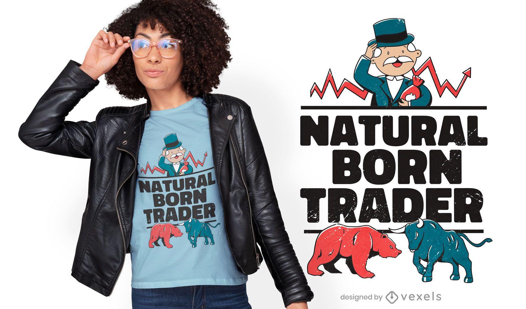Diseño de camiseta natural born trader