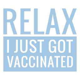 Relax I just got vaccinated quote flat