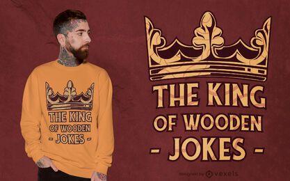 Design de t-shirt com citação de rei de coroa de madeira