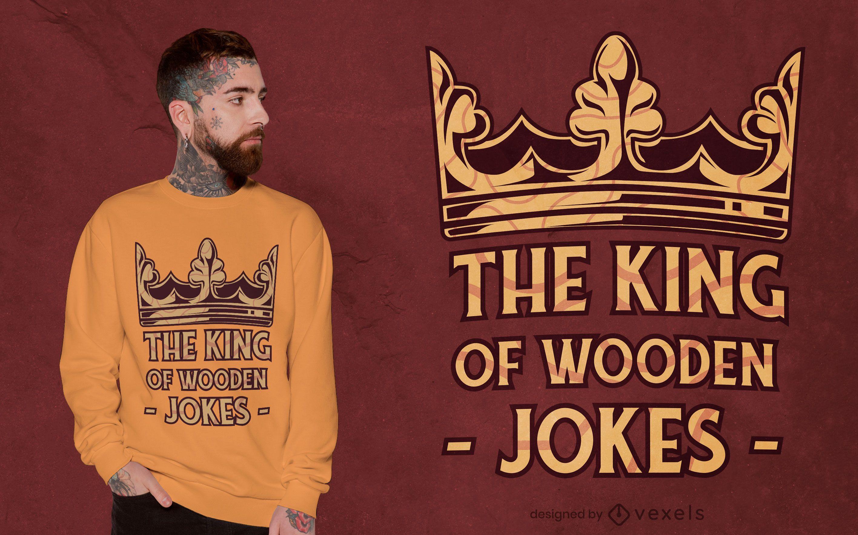 Diseño de camiseta de cita de rey de corona de madera