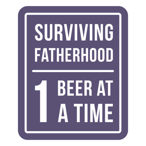 Surviving parenthood funny quote cut out