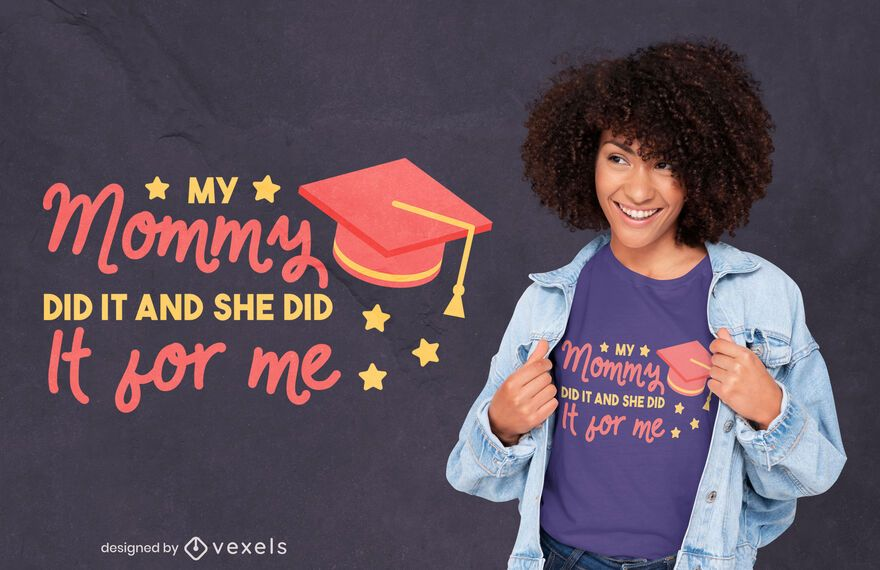 Diseño de camiseta de cita de mamá graduada