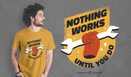 Inspiração de trabalho, citação, design de t-shirt