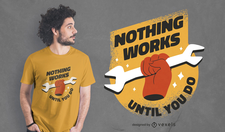 Arbeit Inspiration Zitat T-Shirt Design